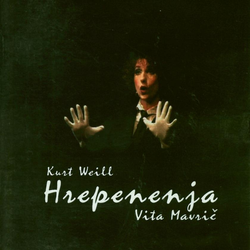 Vita Mavrič - Kurt Weill - Hrepenenja -SNG Opera in balet 2001